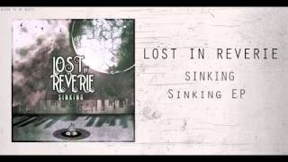 Lost in Reverie - SINKING EP TEASER