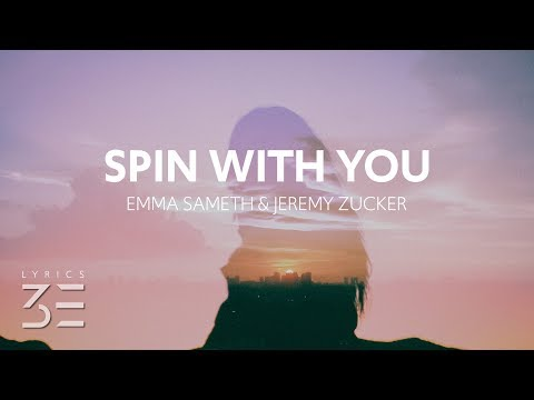 Emma Sameth, Jeremy Zucker & WOLFE - Spin With You (Lyrics)