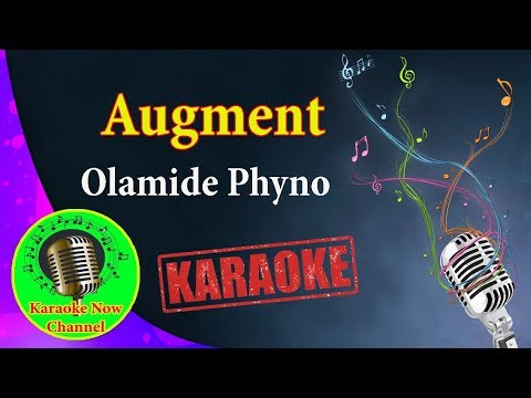 [Karaoke] Augment- Olamide Phyno- Karaoke Now