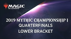 2019 Mythic Championship I - Top 8 Opening and Quarterfinals Lower Bracket