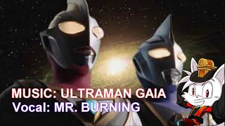[BURNING] ULTRAMAN GAIA Opening Cover