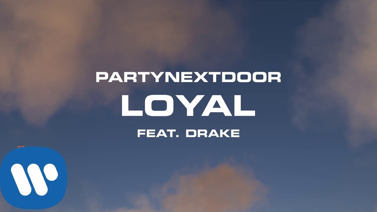 PARTYNEXTDOOR - Loyal (feat. Drake) [Official Audio]