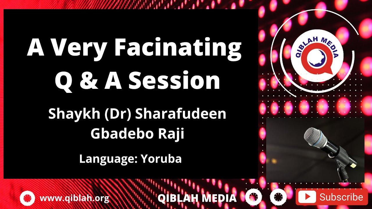 Download A Very Facinating Q & A Session With Dr Sharafudeen Gbadebo Raji