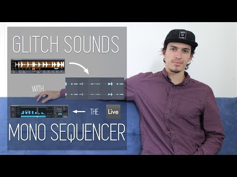 How to Make Glitch Sounds Easily with Max for Live Mono Sequencer | Ableton Live 9 Tutorial