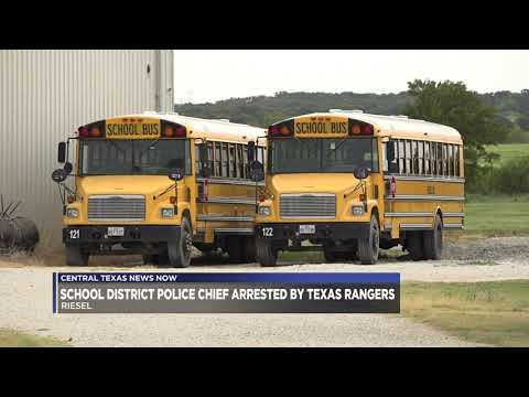 Riesel School District Police Chief arrested by Texas Rangers
