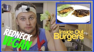 Inside Out Burgers - The Redneck Vegan