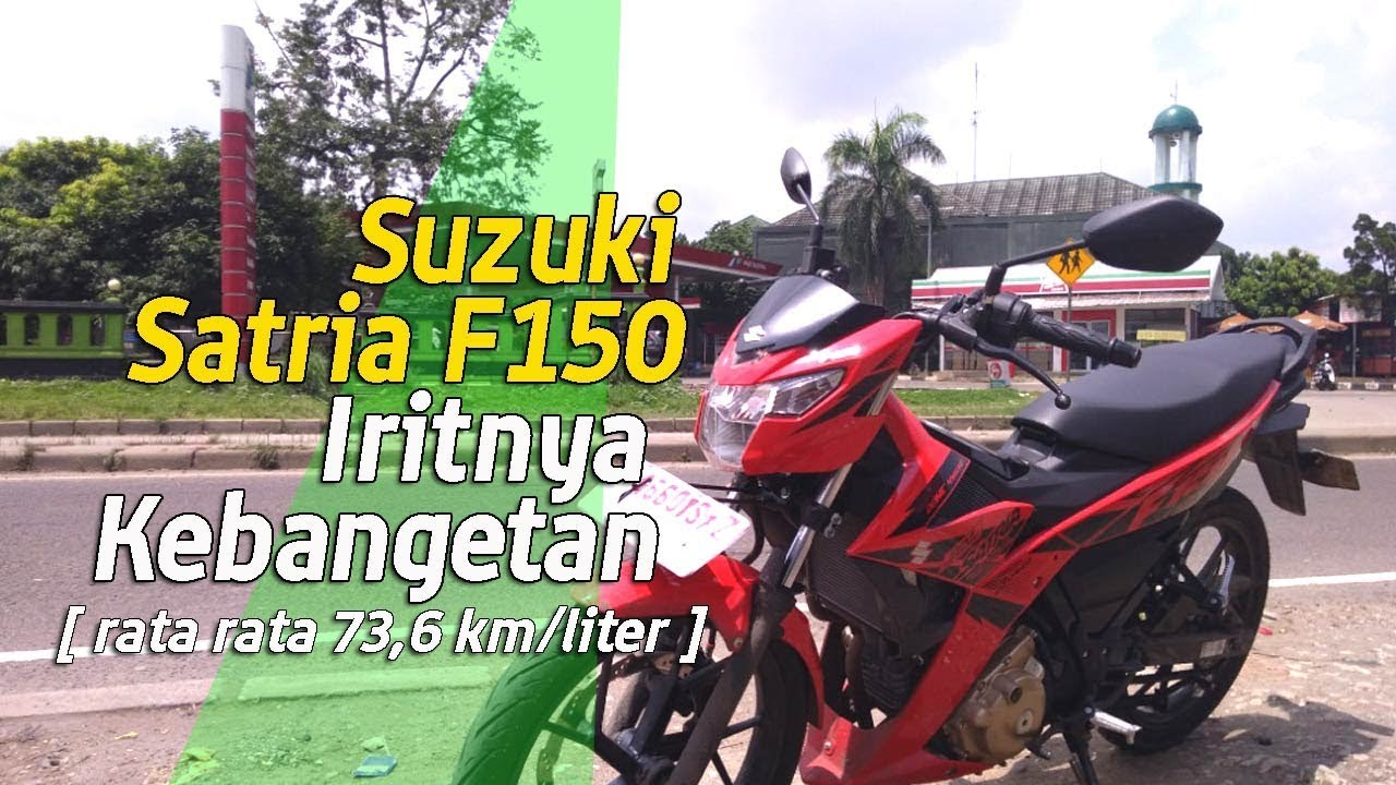 VLOG Suzuki Satria F150 Iritnya Keban an Laporan test