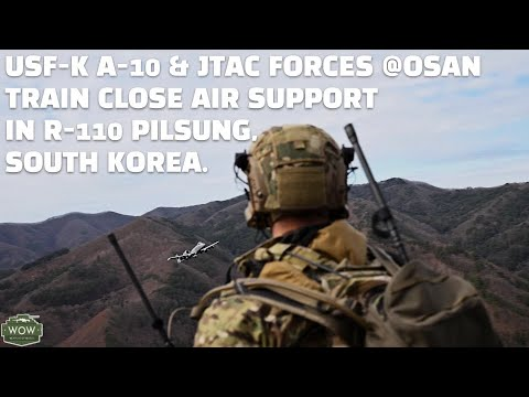 US A10 & JTAC in S. Korea: Close Air Support training in R-110 Pilsung KOTAR.
