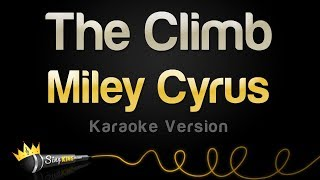 Repeat youtube video Miley Cyrus - The Climb (Karaoke Version)