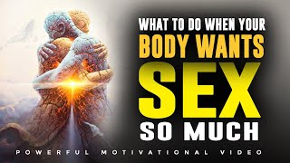 Burning With Sexual Desire As A Christian - The Devil Never Wanted You To See This!