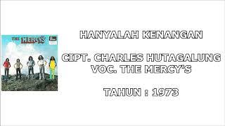 THE MERCY'S - HANYALAH KENANGAN (Cipt. Charles Hutagalung) (1973)