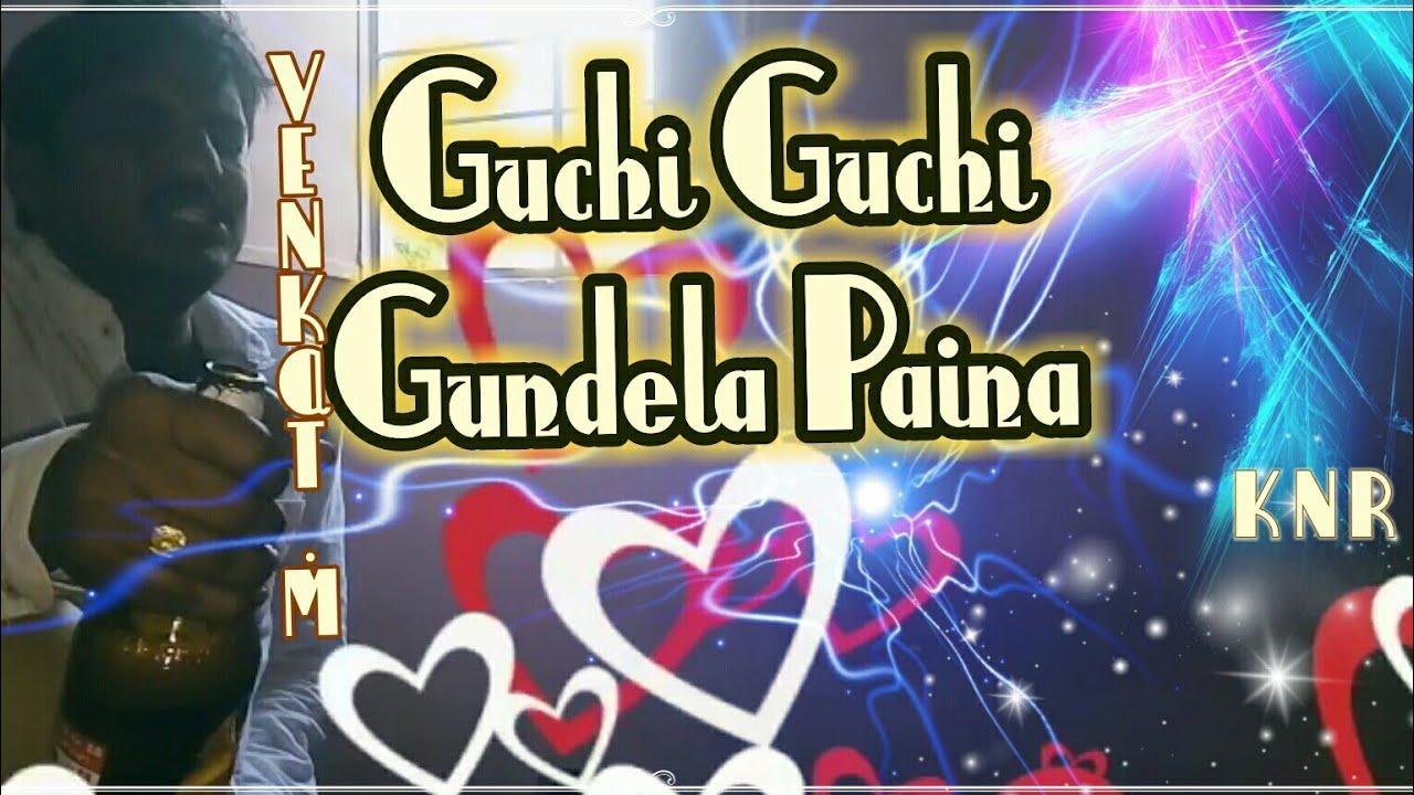 guchi guchi gundela song download