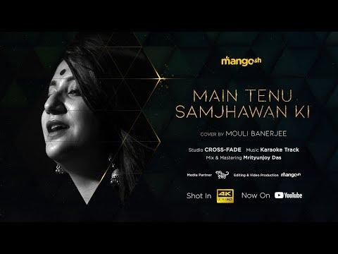 Main Tenu Samjhawan Ki | Cover | Mouli Banerjee | Mangosh
