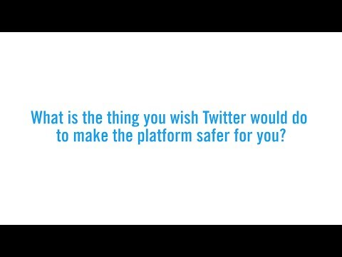 What is the one thing you wish Twitter would do to make the platform safer for you?
