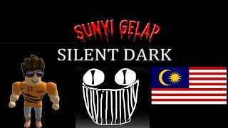 Silent Dark Roblox #Malaysia