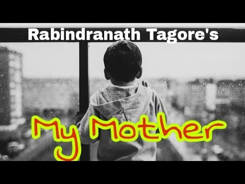 Rabindranath Tagore's -My Mother (poem) -P. J. Manilal