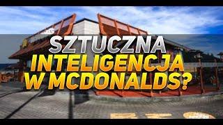 Sztuczna inteligencja w McDonalds?