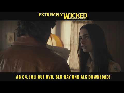 EXTREMELY WICKED I Ab 04.Juli auf DVD, BLU - RAY UND DOWNLOAD