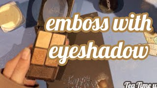 Embossing using your old eye shadow | Tea Time With Tarryn | Episode 10
