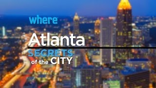Atlanta: Secrets of the City | Travel Ideas and Things to Do