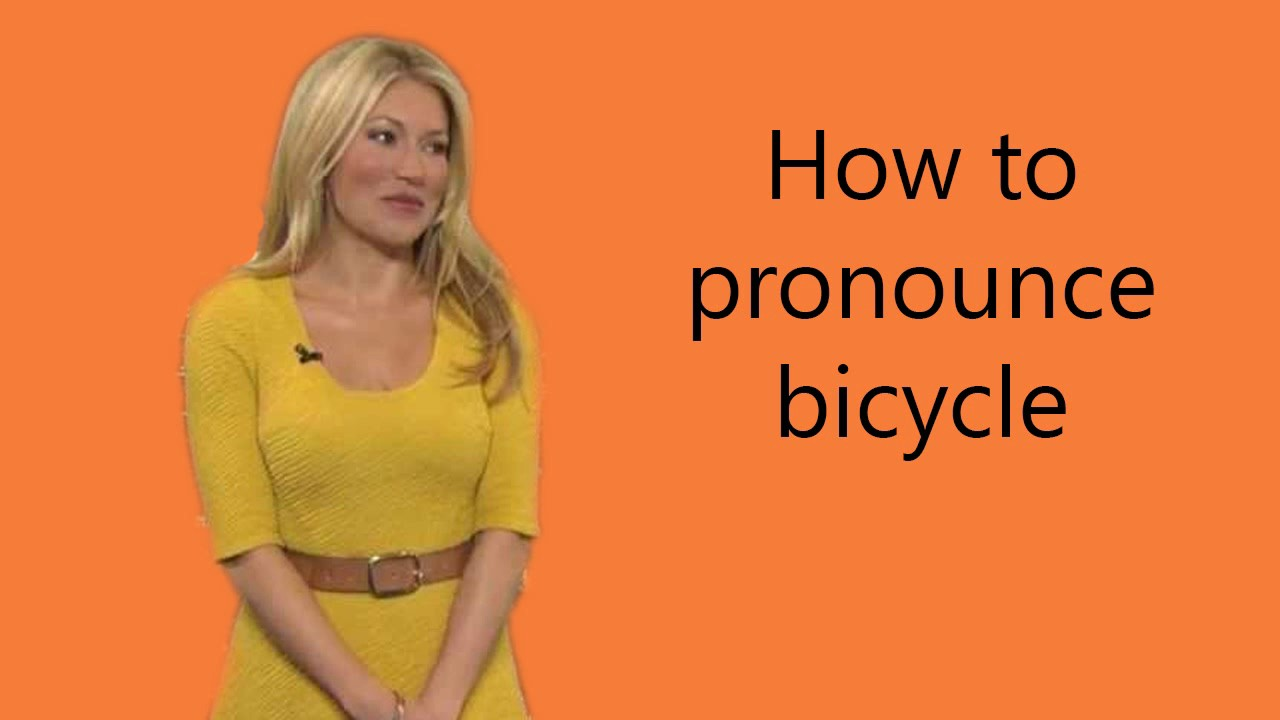 How to pronounce bicycle