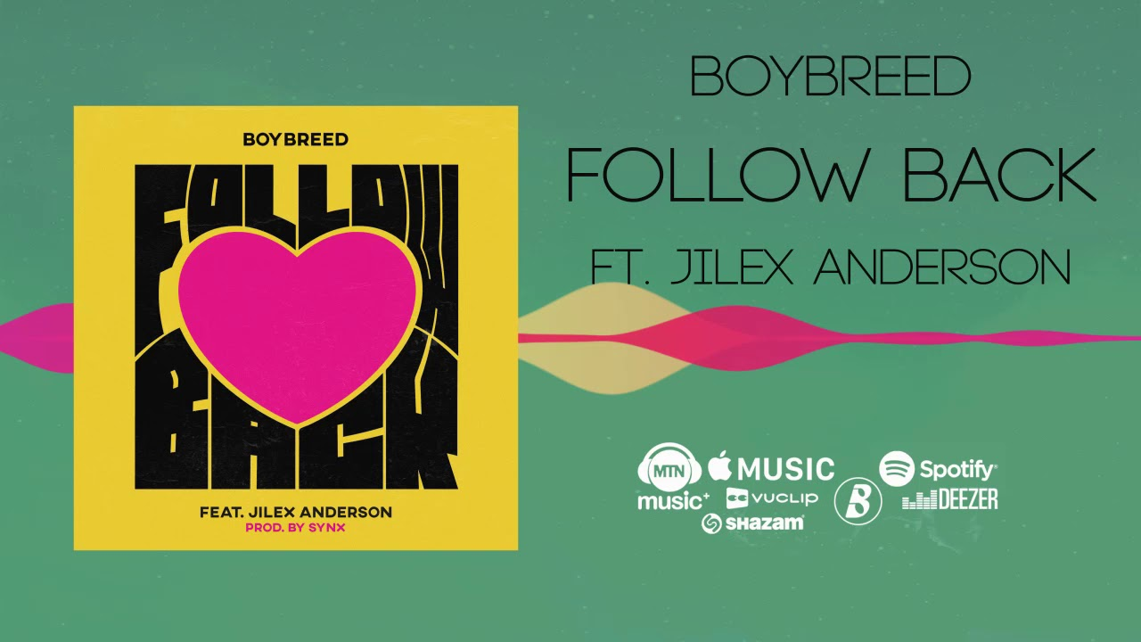 Boybreed - Follow Back [Official Audio] ft Jilex Anderson
