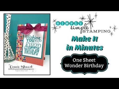 Simply Simple MAKE IT IN MINUTES - One Sheet Wonder Birthday by Connie Stewart
