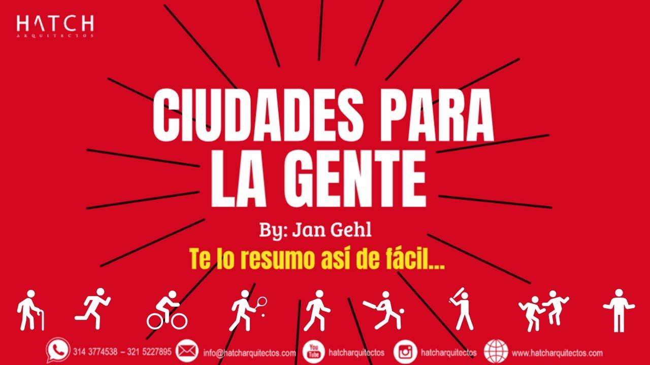 """🌳👫 """"Ciudades para la gente"""" l Jan Gehl - Resumen."""