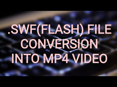 How to convert .SWF (Flash) File into MP4 video.