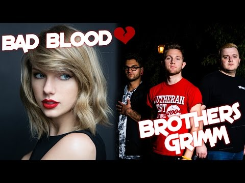 Taylor Swift   Bad Blood Ft. Kendrick Lamar Metal Cover By Brothers Grimm