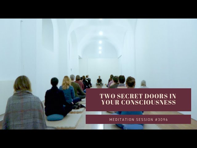 Two secret doors in your consciousness | Guided Meditation Session #3096