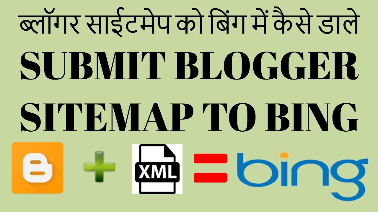 how to create and submit blogger xml sitemap to bing webmaster tools