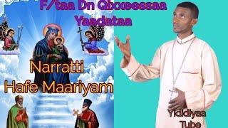 Farfannaa Afaan Oromifaa Harawaa ortodoksiiEO//Narratti Hafe Maariyaam//F/taa Dn Qixxeessaa Yaadataa
