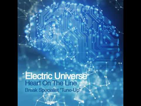 Electric Universe - Heart On The Line (Break Specialist Tune-Up)