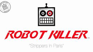 Robot Killer - Strippers In Paris