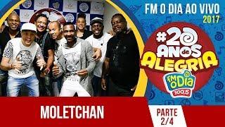 Baixar Moletchan Ao Vivo #20anosdealegria FM O Dia (Pt.2)