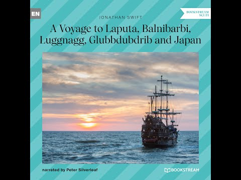 A Voyage to Laputa, Balnibarbi, Luggnagg, Glubbdubdrib and Japan – Jonathan Swift (Sci-Fi Audiobook)