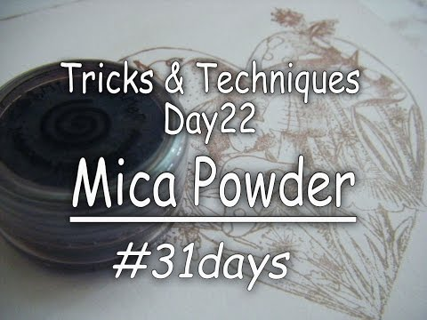 31Days: Tricks & Techniques: Day22 Using Mica Powders