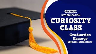 ICES Curiosity Class: Commencement Speech - Fremont Elementary