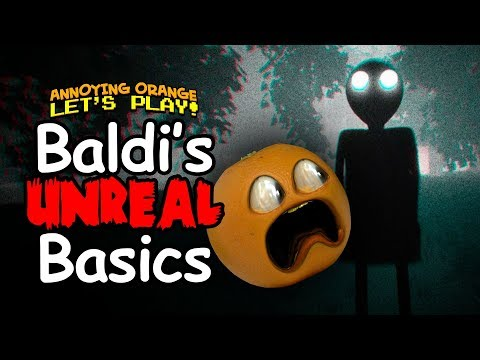 Baldi Unreal Basics [Annoying Orange Plays]