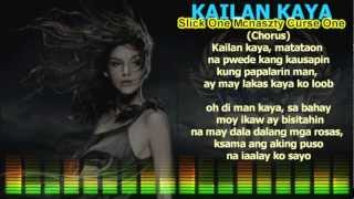 Repeat youtube video Kailan Kaya - Slick One , Mcnaszty , Curse One