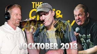 Opie & Anthony: Jocktober - Scott and Todd (10/18/13)