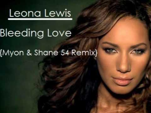 leona lewis bleeding love myon shane 54 remix