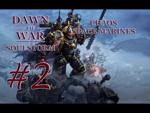 Dawn of War - Soulstorm. Part 2 - Defeating Dark Eldar. Chaos Space Marine Campaign. (Hard)
