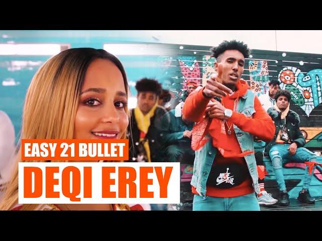Eazy 21Bullet - Deqi Erey | ደቂ ኤረይ (Official Video) - New Eritrean Hip Hop Music 2020
