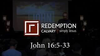 John 16:5-33 - Redemption Calvary