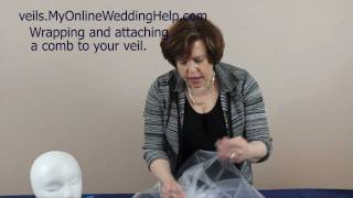 Wrapping & Attaching the Comb. Step 5 in the Making a Bridal Veil Series Thumbnail