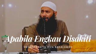 Apabila Engkau Disakiti | Ustadz Syafiq Riza Basalamah