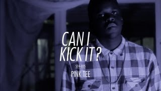 CAN I KICK IT ? (S04-E05) PINK TEE / Prod : DRIXXXÉ