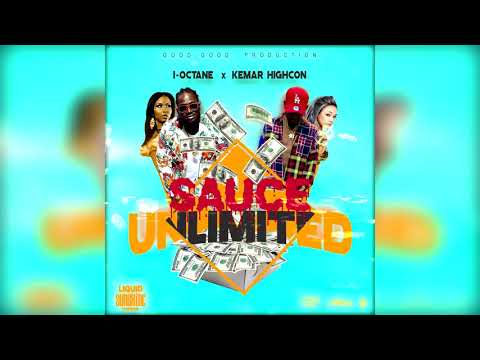 I-Octane, Kemar Highcon - Sauce Unlimited (Official Audio)